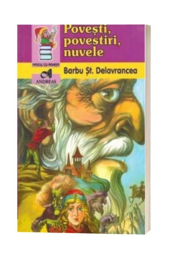 Povesti, povestiri, nuvele - Barbu Stefanescu Delavrancea