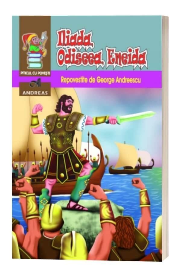 Iliada, Odiseea, Eneida - George Andreescu