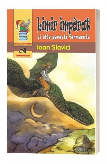 Limir imparat si alte povesti fermecate - Ioan Slavici