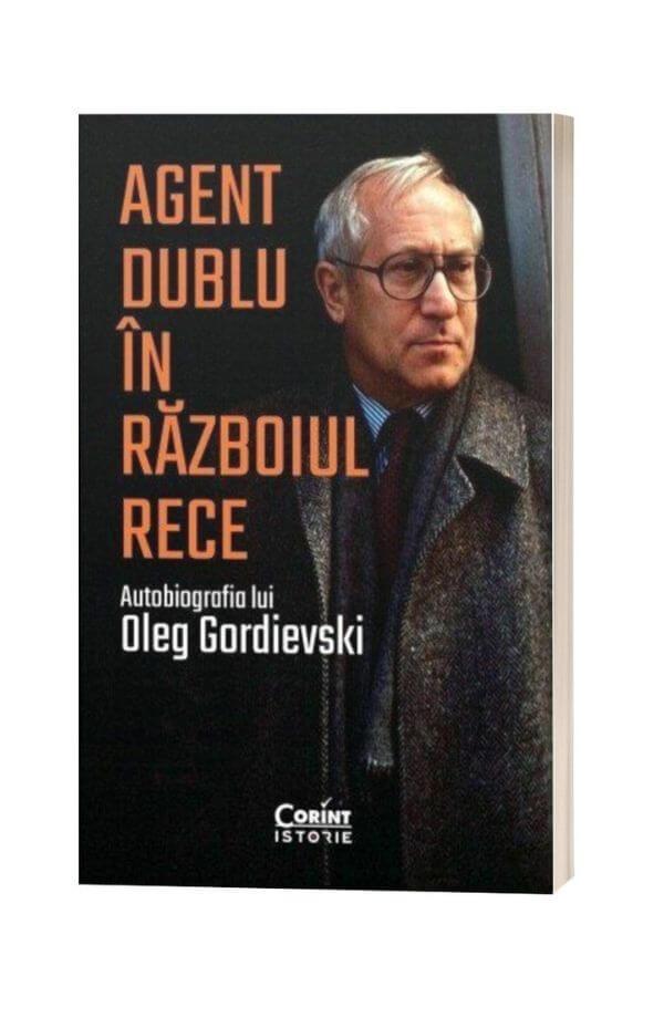 Agent dublu in razboiul rece - Oleg Gordievski