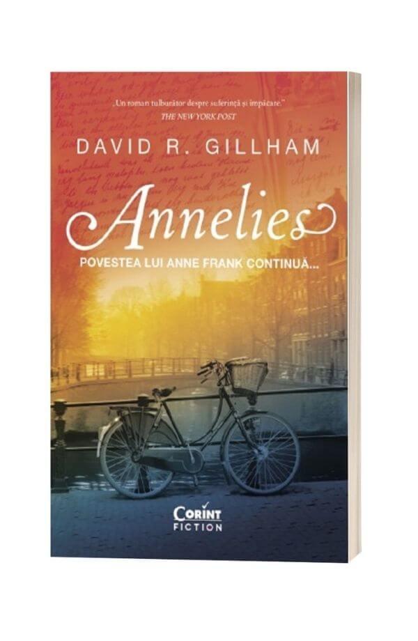 Annelies. Povestea lui Anne Frank continua - David R. Gillham