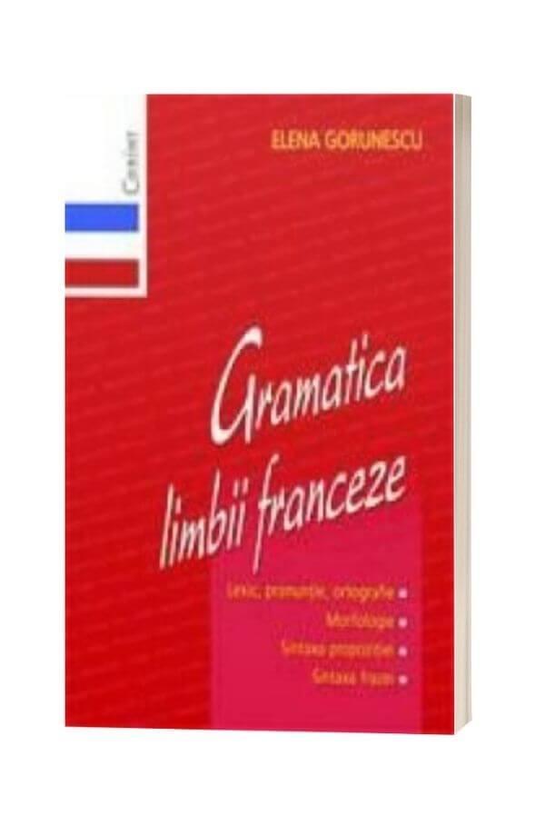 Gramatica limbii franceze - Elena Gorunescu