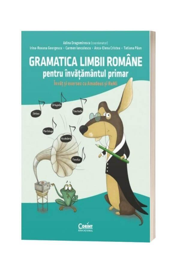 Gramatica limbii române pentru învățământul primar. Învăț și exersez cu Amadeus și ReMi