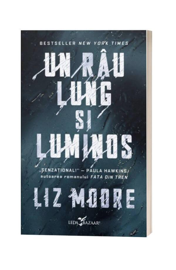 Un râu lung si luminos - Liz Moore