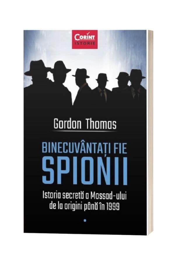 Binecuvantati fie spionii - Gordon Thomas