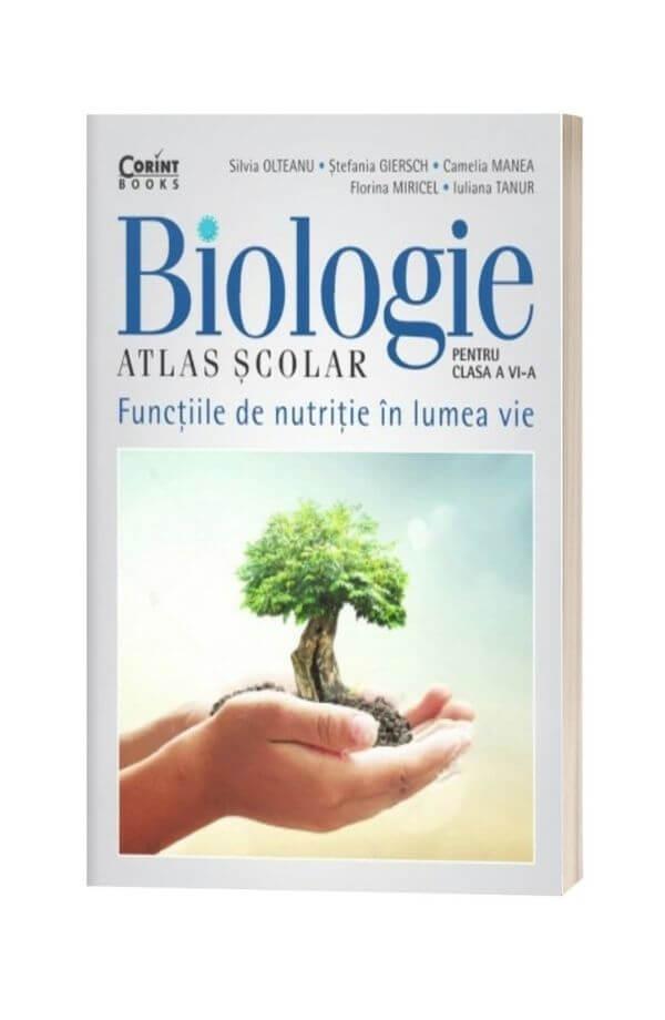 Biologie atlas scolar - Clasa 6 - Functiile de nutritie in lumea vie - Silvia Olteanu