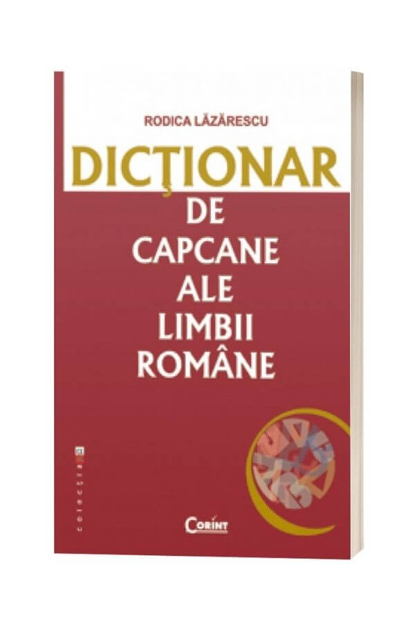 Dictionar de capcane ale limbii romane 2021 - Rodica Lazarescu
