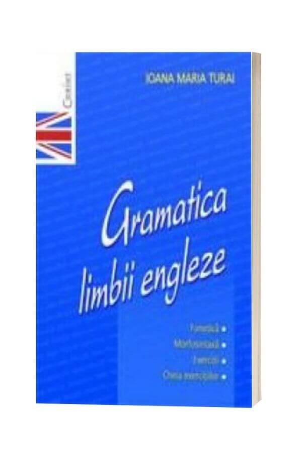 Gramatica limbii engleze - Ioana Maria Turai