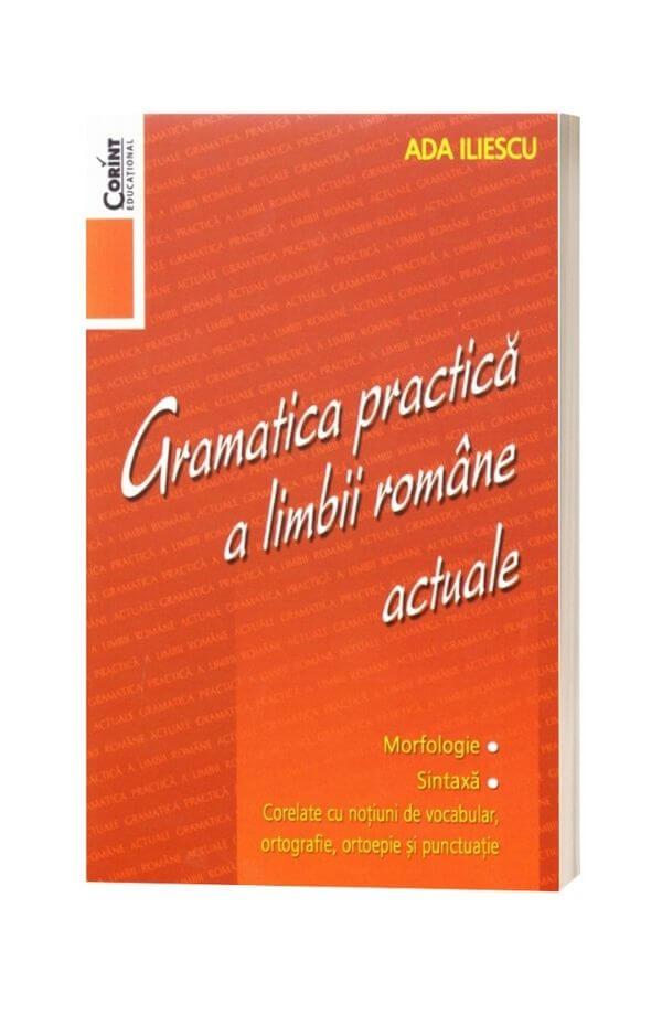 Gramatica practica a limbii romane actuale - Ada Iliescu