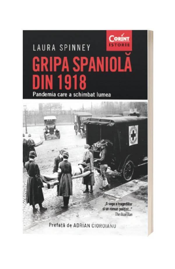 Gripa spaniola din 1918 - Laura Spinney