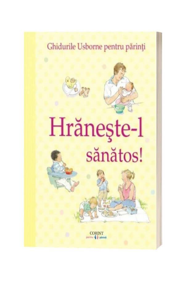 Hraneste-l sanatos (Ghidurile Usborne pentru parinti) - Henny Fordham