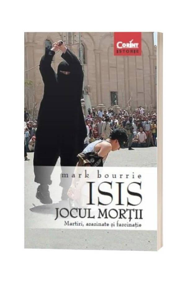 Isis, Jocul mortii - Mark Bourrie