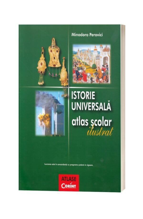Istorie universala atlas scolar ilustrat - Minodora Perovici