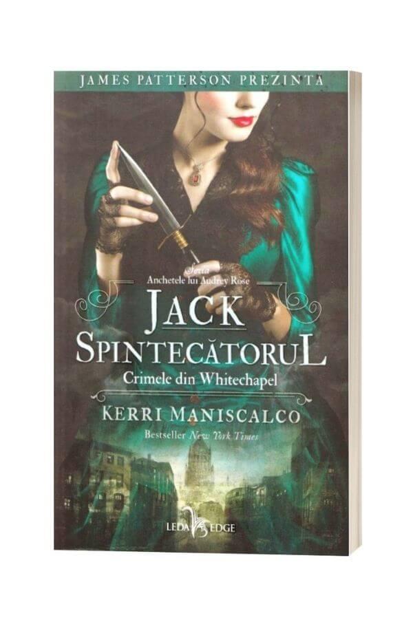 Jack Spintecatorul. Crimele din Whitechapel. Seria Anchetele lui Audrey Rose Vol.1 - Kerri Maniscalco