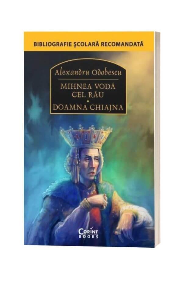 Mihnea Voda cel Rau. Doamna Chiajna - Alexandru Odobescu