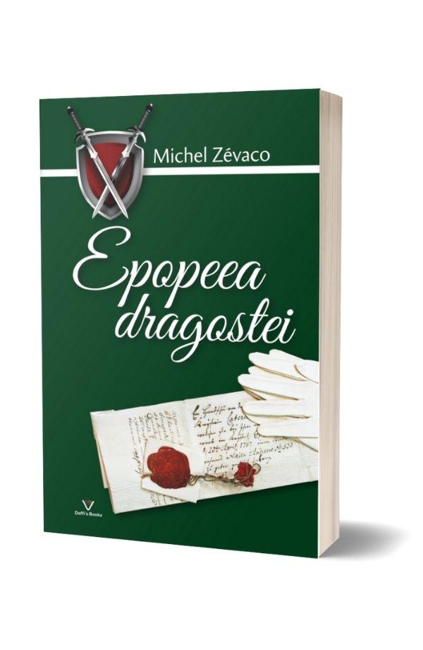 Epopeea dragostei - Michel Zevaco (vol. 3)