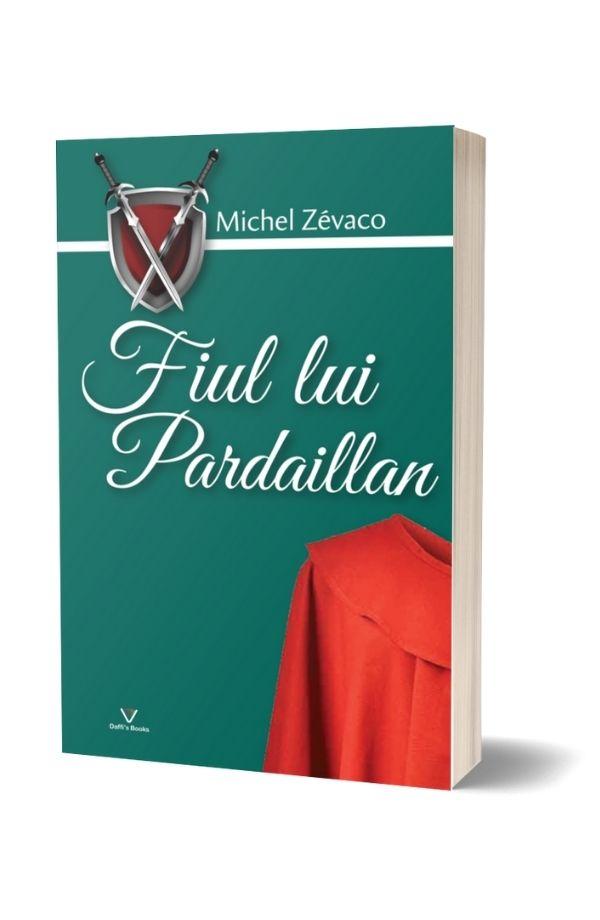 Fiul lui Pardaillan - Michel Zevaco (vol. 8)