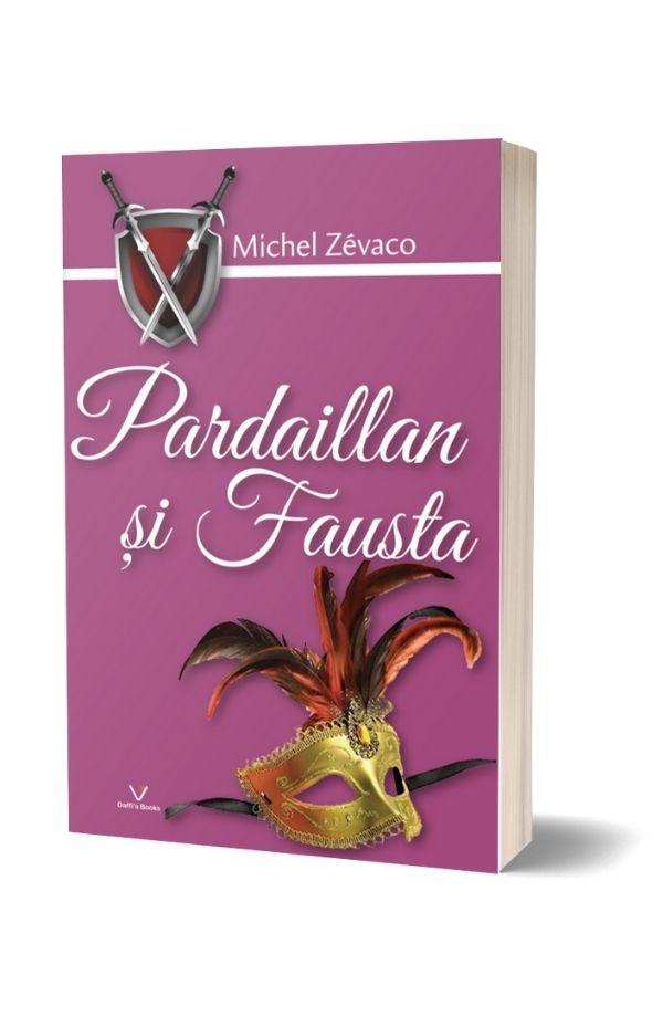 Pardaillan si Fausta - Michel Zevaco (vol. 6)