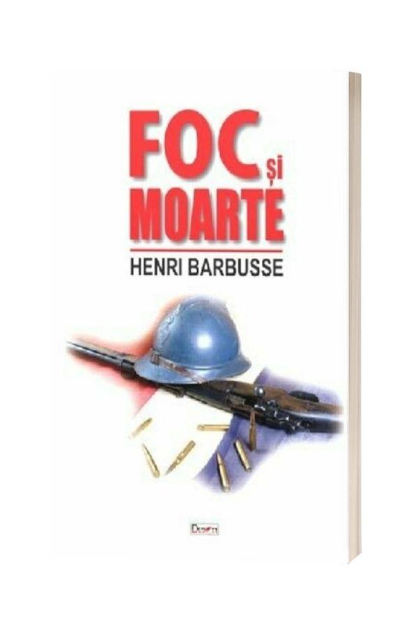 Foc si moarte - Henry Barbusse