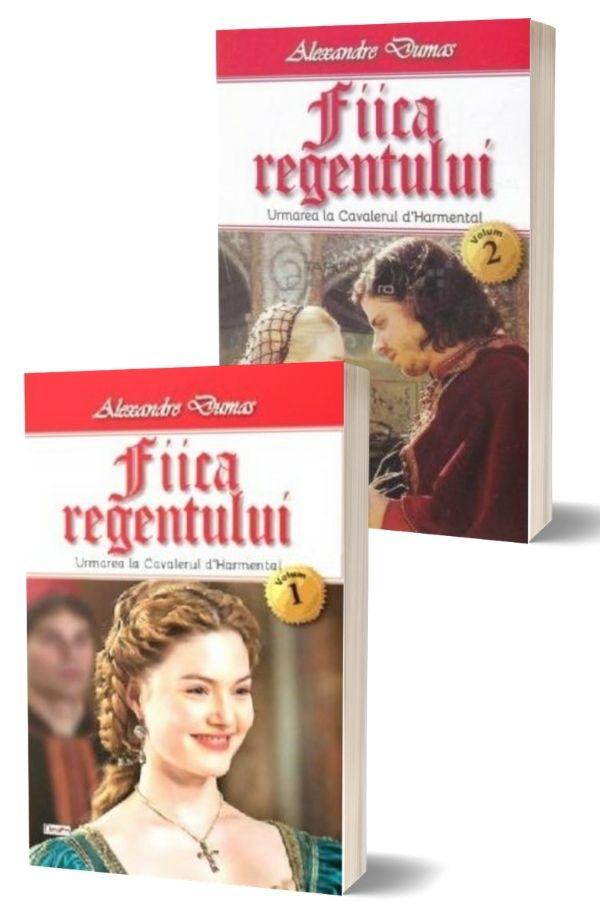 Fiica regentului - Alexandre Dumas (2 vol.)