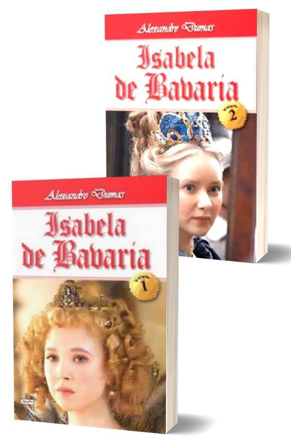 Isabela de Bavaria - Alexandre Dumas (2 vol.)
