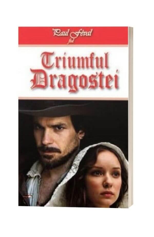 Triumful Dragostei - Paul Feval