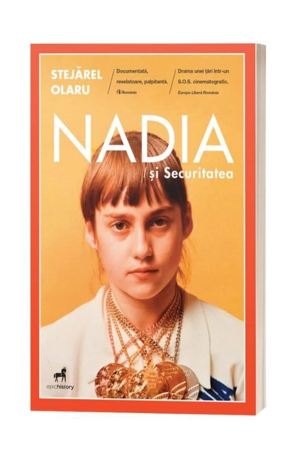 Nadia si securitatea - Stejarel Olaru