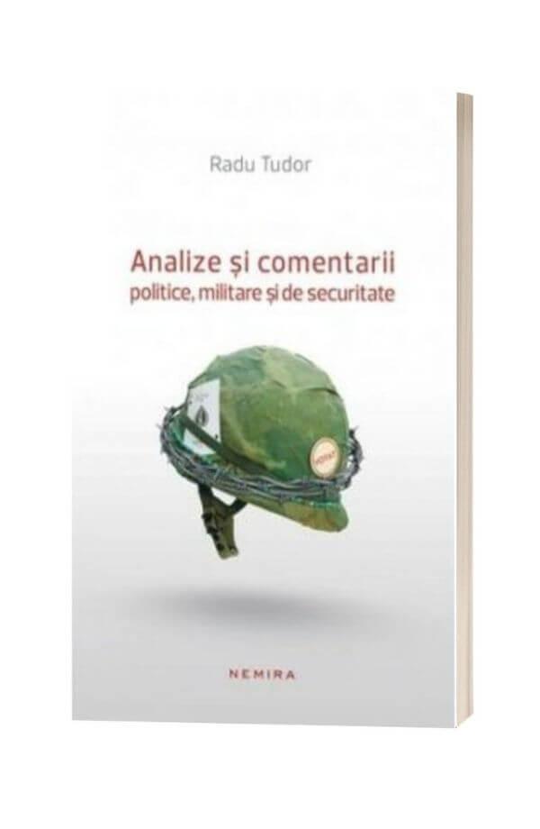 Analize si comentarii politice, militare si de securitate - Radu Tudor