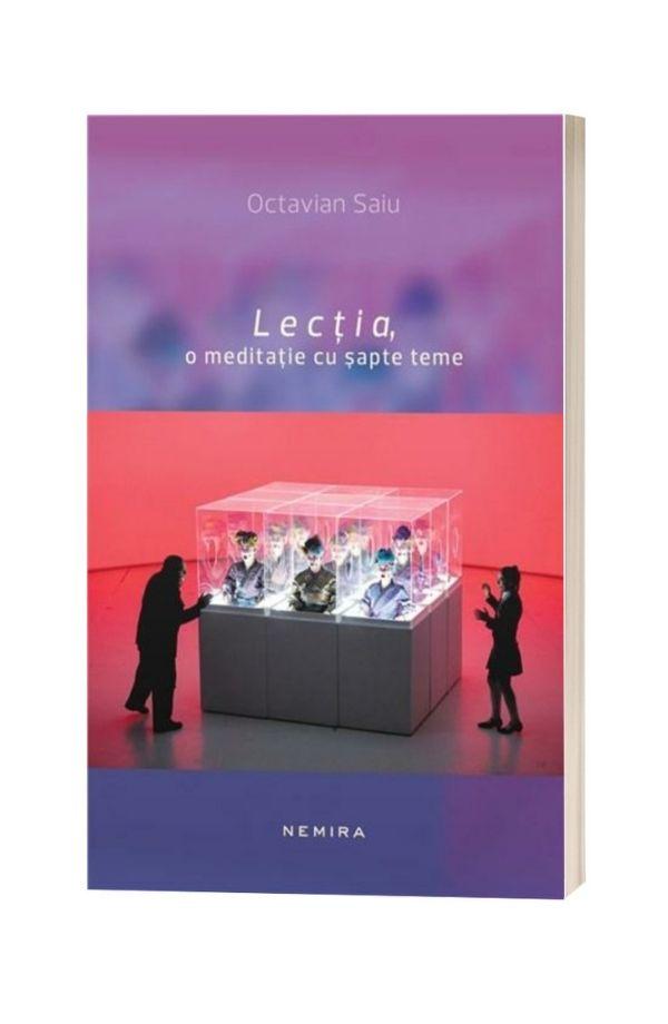 Lectia, o meditatie cu sapte teme - Octavian Saiu