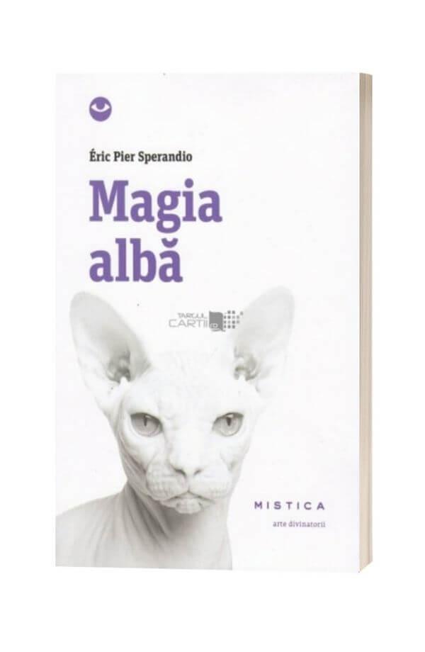 Magia alba (editia a 2-a) - Eric Pier Sperandio