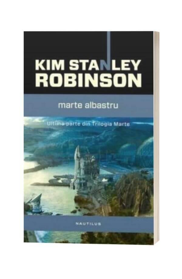 Marte albastru - Kim Stanley Robinson