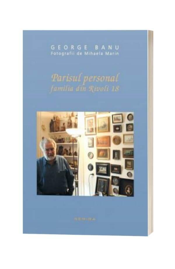Parisul personal, Familia din Rivoli 18 - George Banu