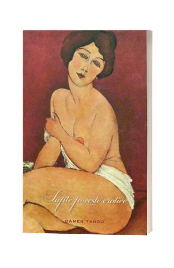 Sapte povesti erotice - MIHAI EMINESCU, D.H. LAWRENCE, GUY DE MAUPASSANT, ALFRED DE MUSSET, GIOVANNI BOCCACCIO, SADE, ION CREANGA