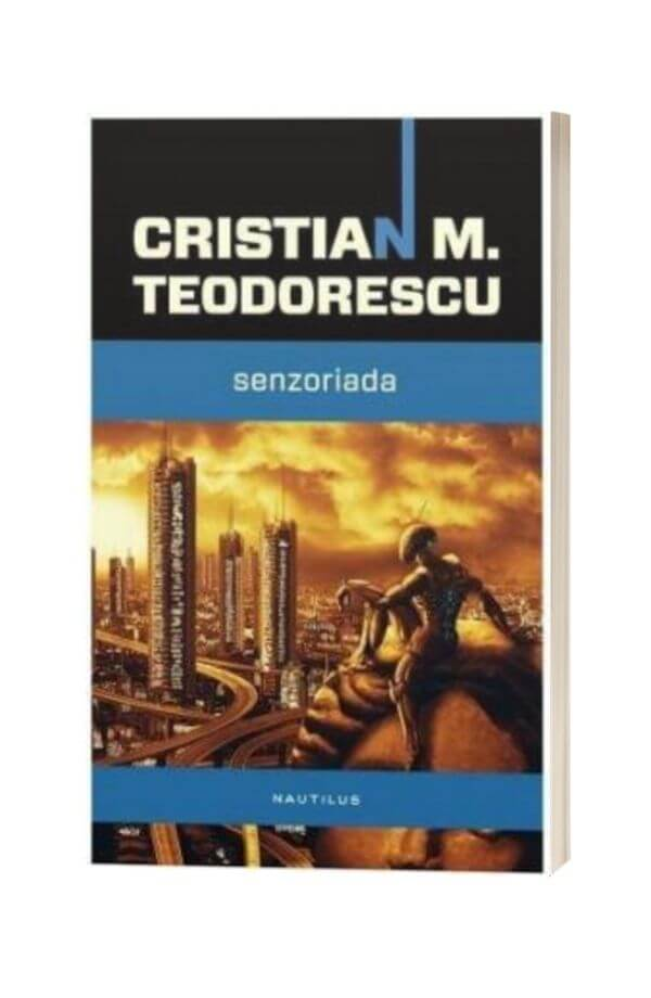 Senzoriada - Cristian M. Teodorescu