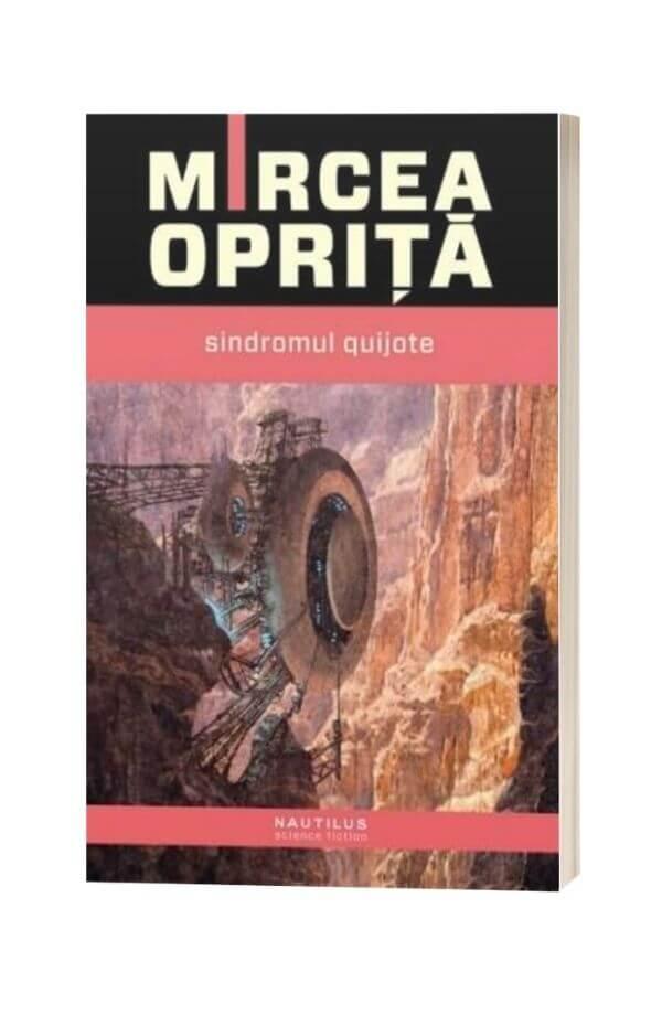 Sindromul Quijote - Mircea Opriță