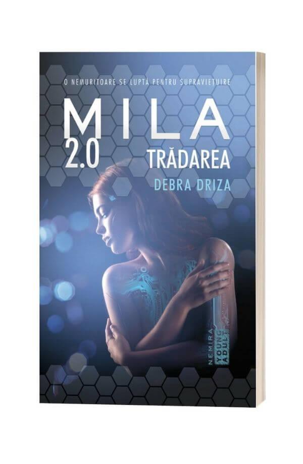 Tradarea - Seria Mila 2. 0, partea a II-a - Debra Driza