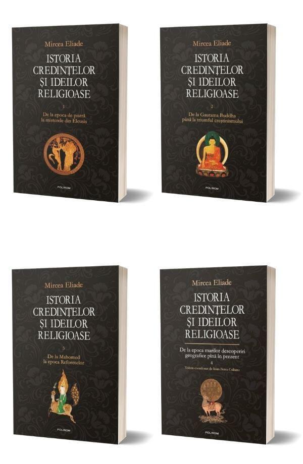 Pachet Istoria credintelor - Mircea Eliade