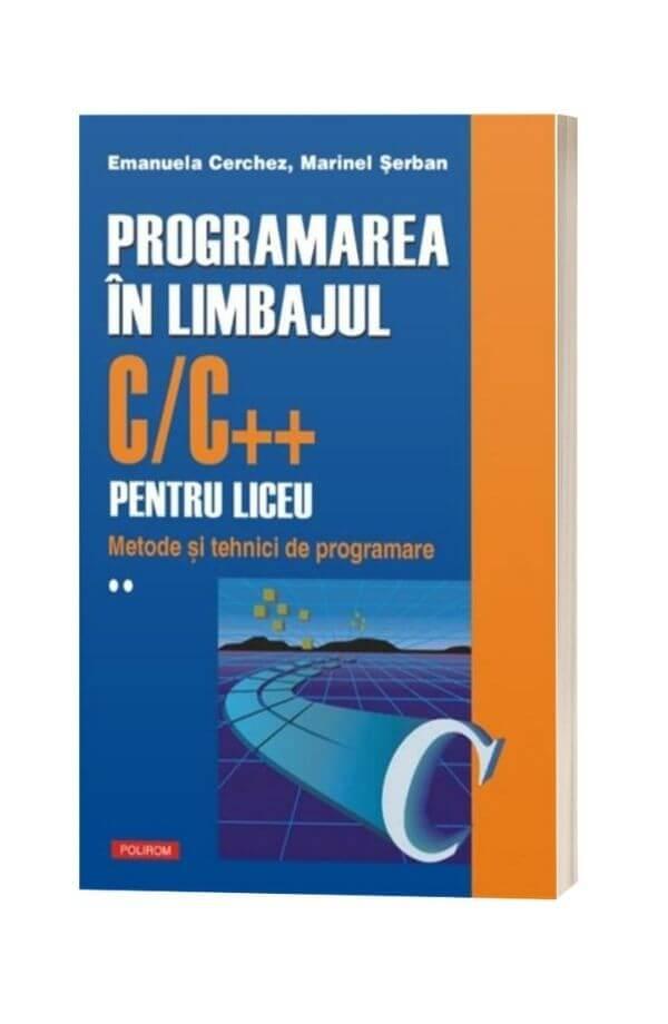 Programarea in limbajul C/C++ pentru liceu Vol.2 - Emanuela Cerchez, Marinel Serban