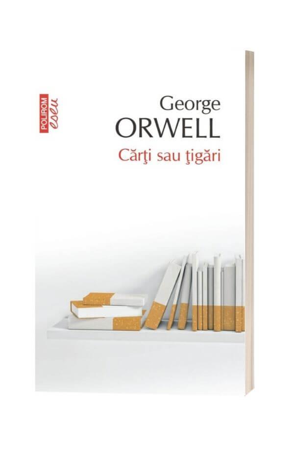 Carti sau tigari - George Orwell
