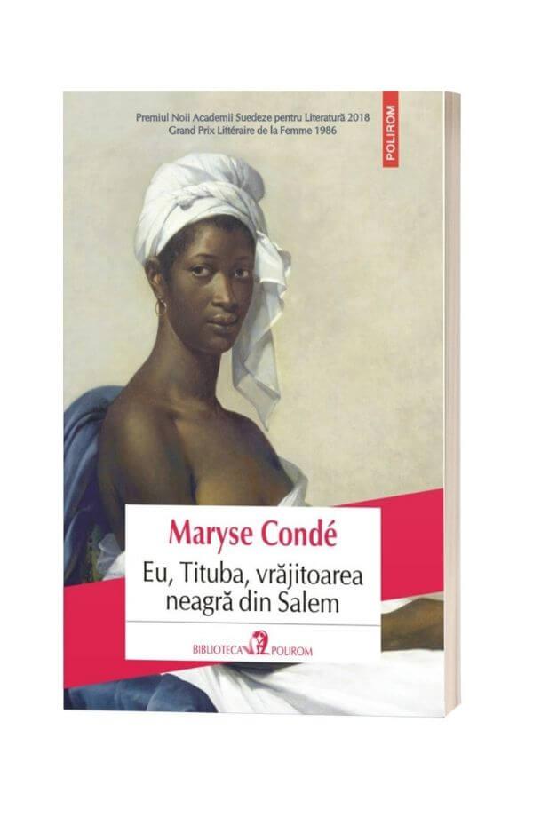Eu, Tituba, vrăjitoarea neagră din Salem - Maryse Condé