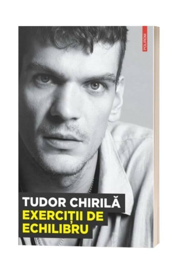 Exercitii de echilibru - Tudor Chirilă