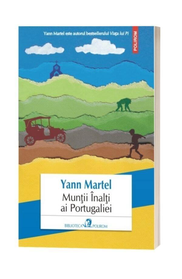 Muntii Inalti ai Portugaliei - Yann Martel