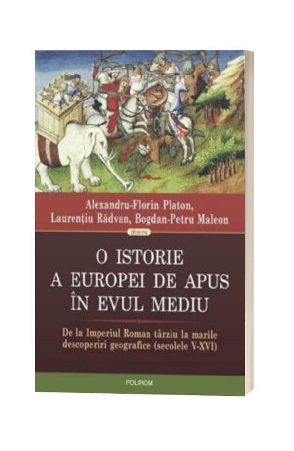 O istorie a Europei de Apus in Evul Mediu - Alexandru-Florin Platon