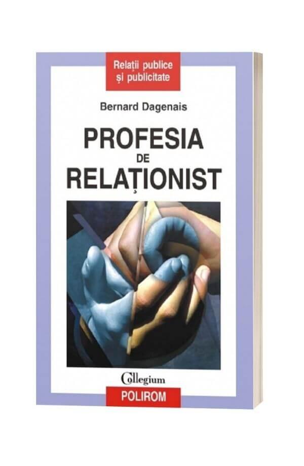 Profesia de relationist - Bernard Dagenais