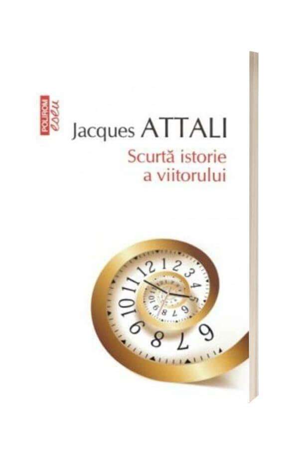 Scurta istorie a viitorului - Jacques Attali