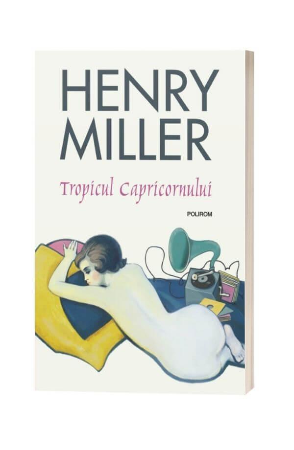 Tropicul Capricornului (ediţia 2018) - Henry Miller