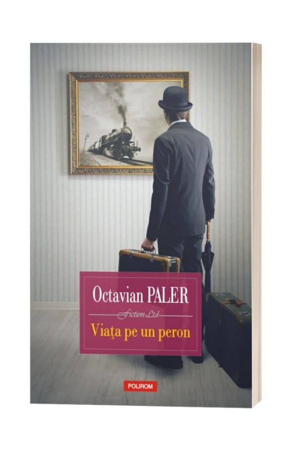 Viata pe un peron - Octavian Paler
