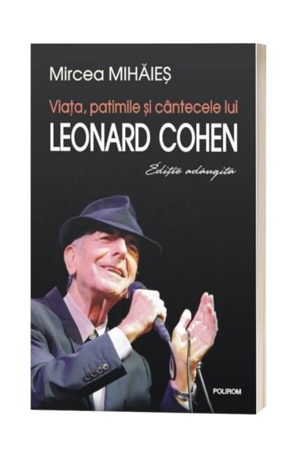 Viata, patimile si cantecele lui Leonard Cohen - Mircea Mihaies