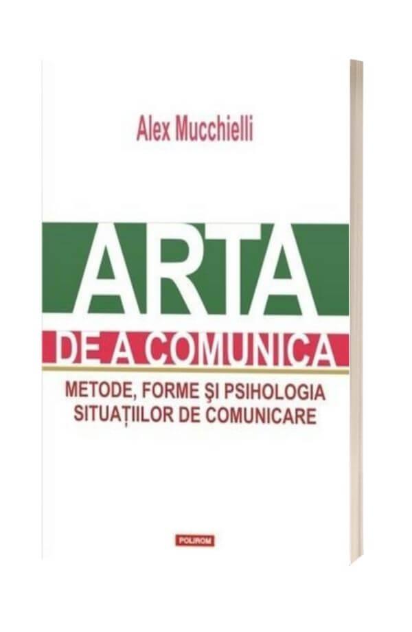 Arta de a comunica - Alex Mucchielli
