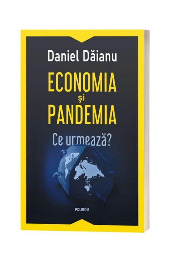 Economia și pandemia. Ce urmează? - Daniel Dăianu